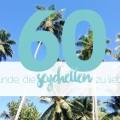 Traumziel Seychellen: 60 Gründe, die Seychellen zu liebe n