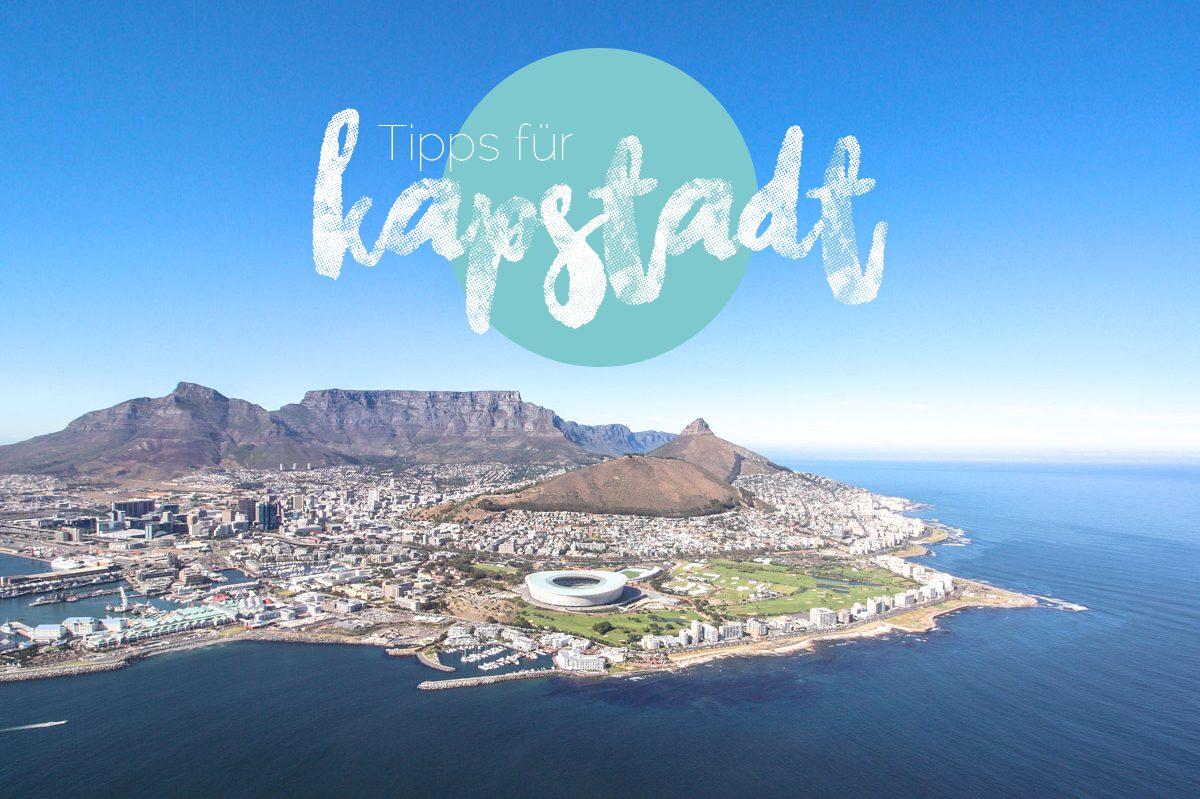 Die besten Tipps und Sehenswürdigkeiten für Kapstadt